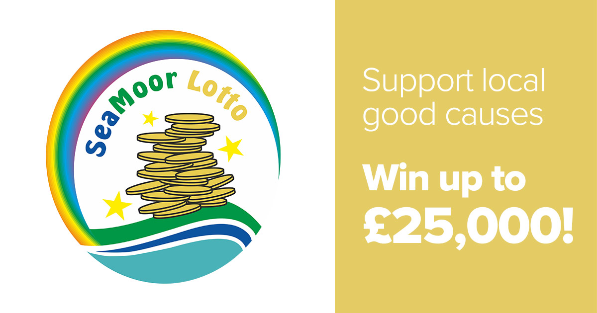 Seamoor Lotto - suuport local good causes and win up to £25,000!